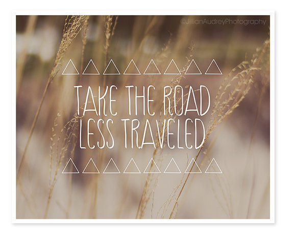 take the road less travelled