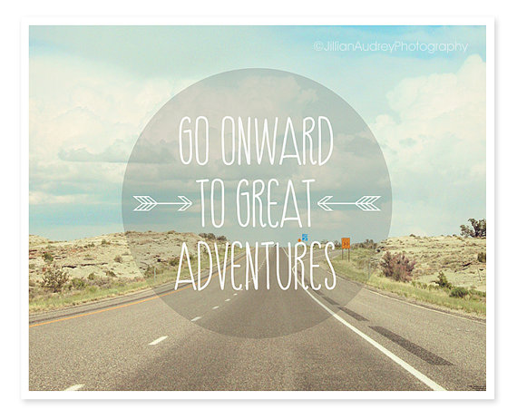 go onward to great adventures
