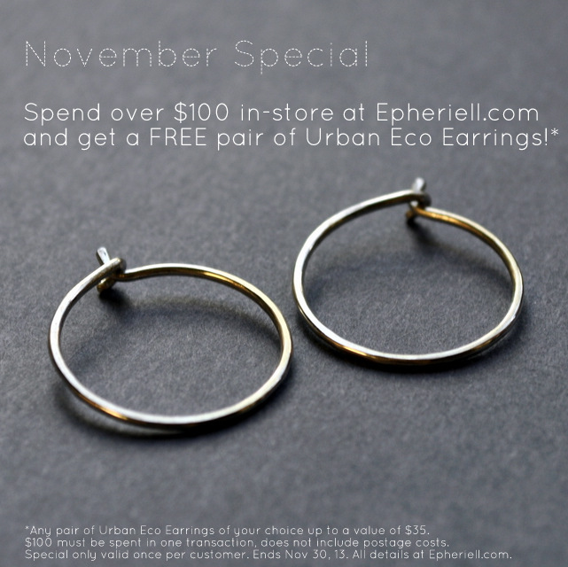 Spend over $100 at Epheriell.com in November and get a FREE pair of Urban Eco Earrings