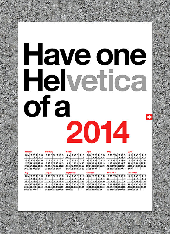 have one helvetica of a 2014 calendar