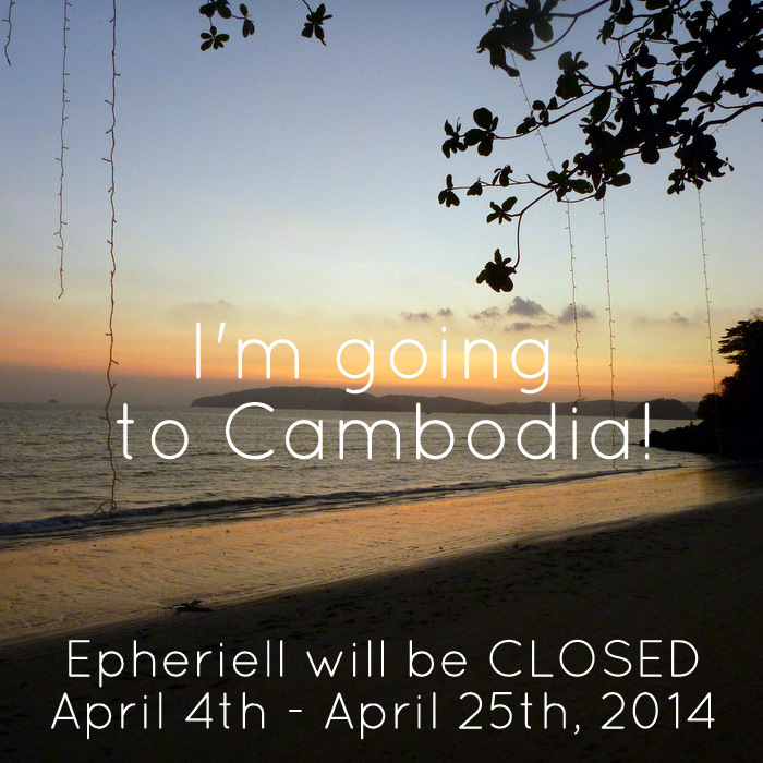 Epheriell will be CLOSED April 4th – April 25th 2014