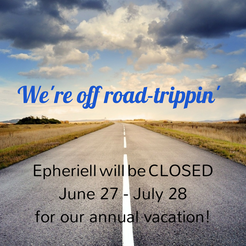 We're Roadtrippin' :: Epheriell will be closed June 27 – July 28, 2014