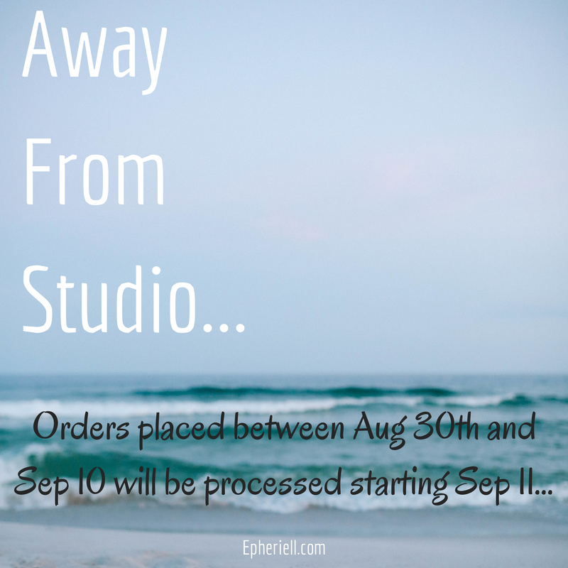 AWAY FROM STUDIO: Orders placed between Aug 30 – Sep 10 will be processed starting Sep 11