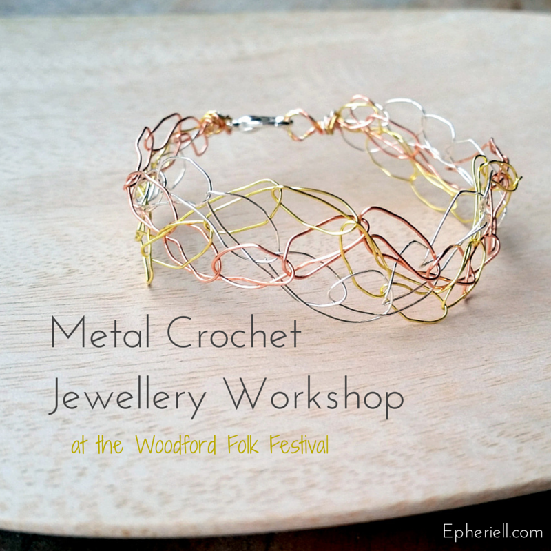 I'm Teaching Metal Crochet Jewellery Workshops at Woodford Folk Festival 14/15!