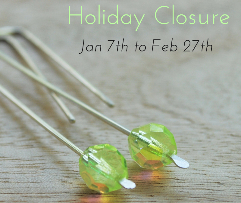 Holiday Closure: Jan 7th to Feb 27th, 2019